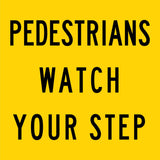 Pedestrians Watch Your Step Multi Message Reflective Traffic Sign