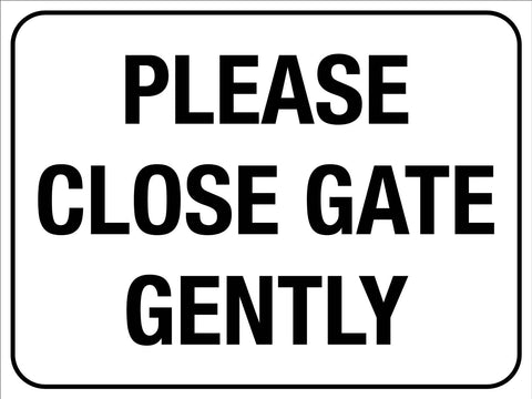 Please Close Gate Gently Sign