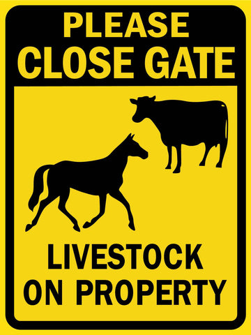Please Close Gate Livestock on Property 2 Sign