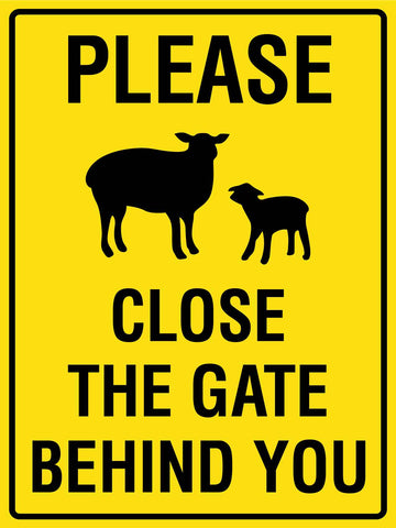 Please Close the Gate Behind You Sign