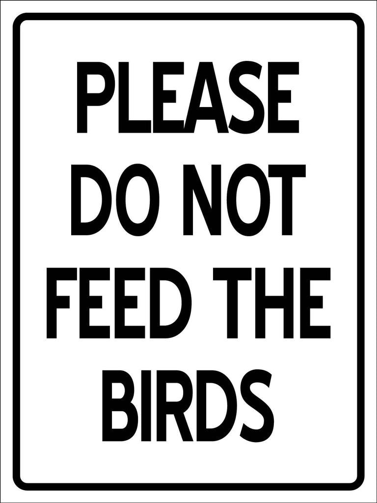 Please Do Not Feed the Birds Sign