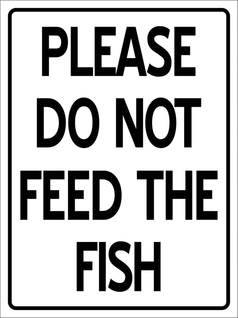 Please Do Not Feed the Fish Sign
