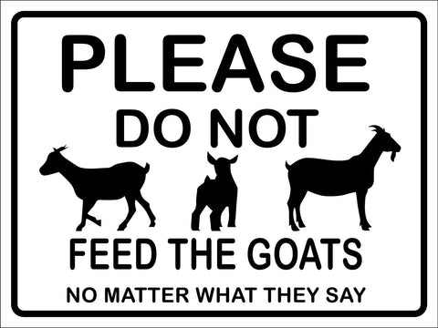 Please Do Not Feed the Goats Sign