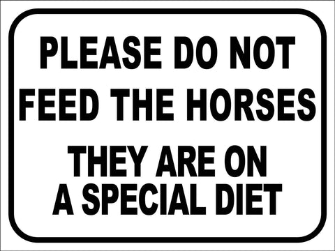 Please Do Not Feed the Horses They Are on a Special Diet Sign