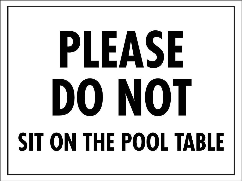 Please Do Not Sit on the Pool Table Sign