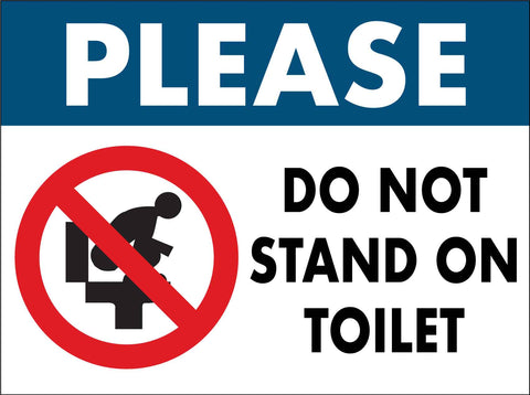 Please Do Not Stand On Toilet Sign