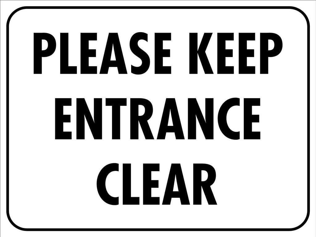 Please Keep Entrance Clear Sign