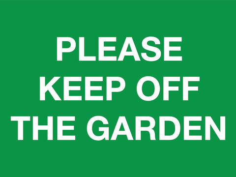 Please Keep Off The Garden Sign