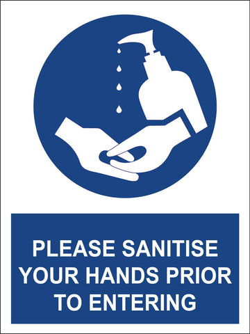 Please Sanitise Your Hands Prior To Entering Sign