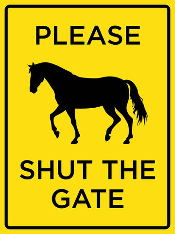 Please Shut the Gate Horses Sign