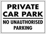 Private Car Park No Unauthorised Parking Sign