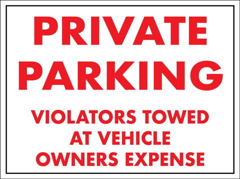 Private Parking Violators Towed At Vehicle Owners Expense Sign