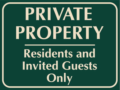 Private Property Residents and Invited Guests Only Sign