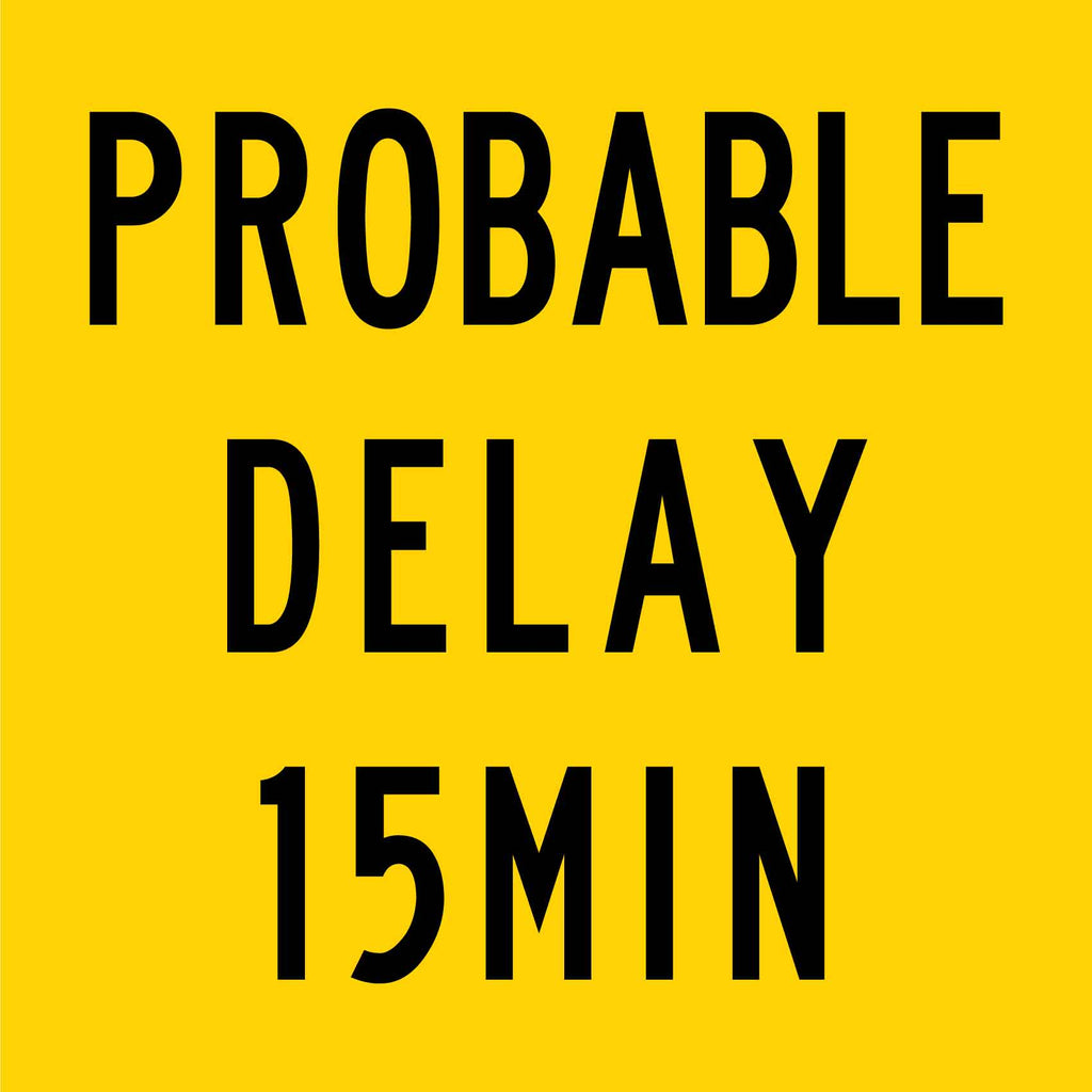 Probable Delay 15min Multi Message Reflective Traffic Sign