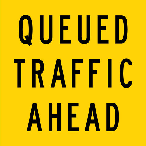 Queued Traffic Ahead Multi Message Reflective Traffic Sign
