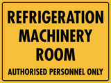 Refrigeration Machinery Room Authorised Personnel Only Sign