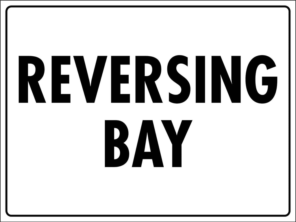 Reversing Bay Sign
