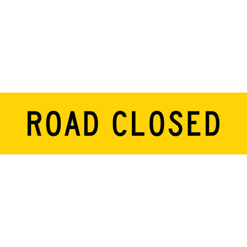 Road Closed Long Skinny Multi Message Reflective Traffic Sign