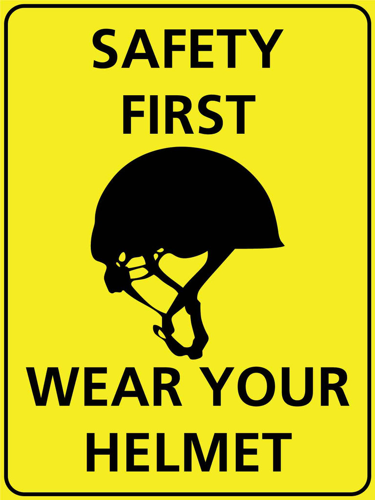 Safety First Wear Your Helmet Sign