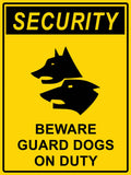 Security Beware Guard Dogs On Duty Sign