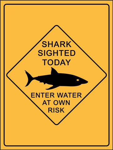 Shark Sited Today Enter Water at Own Risk Sign