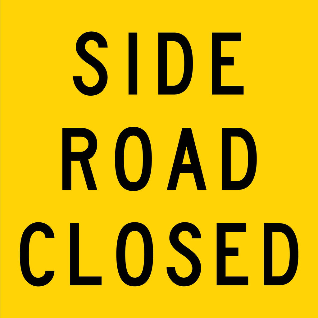 Side Road Closed Multi Message Reflective Traffic Sign