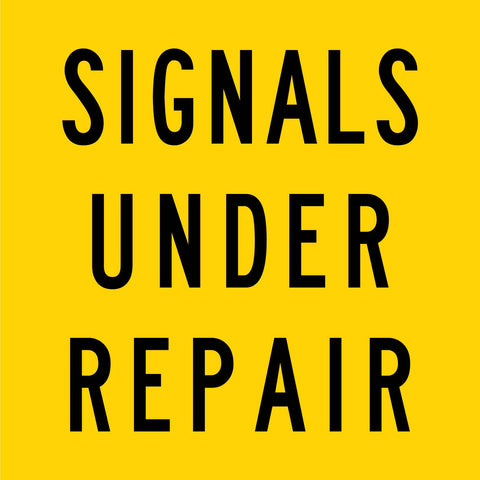 Signals Under Repair Multi Message Reflective Traffic Sign