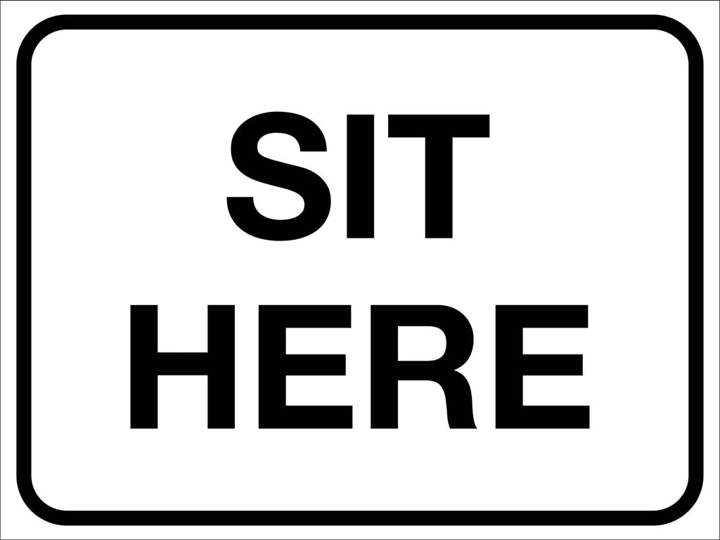 Sit Here Sign
