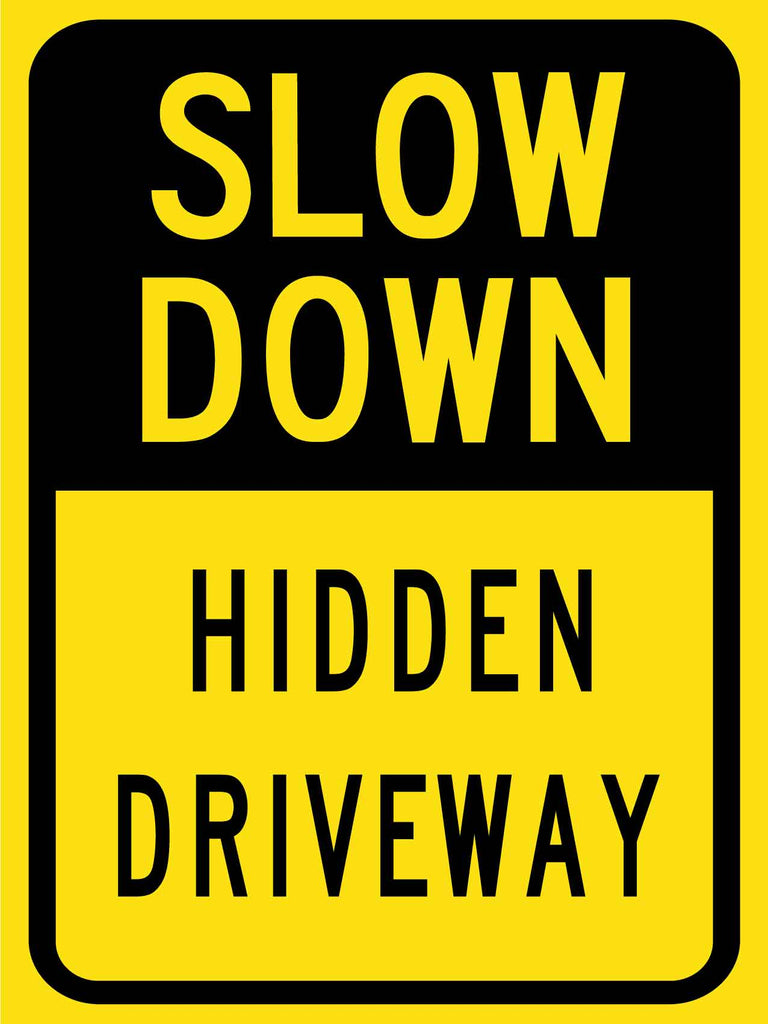 Slow Down Hidden Driveway Sign