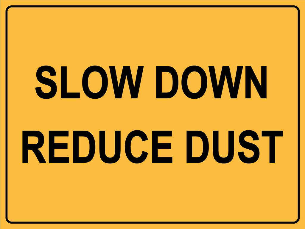 Slow Down Reduce Dust Sign