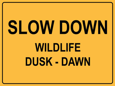 Slow Down Respect Wildlife Dawn-Dusk Sign