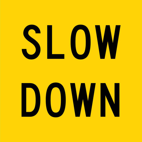 Slow Down Multi Message Reflective Traffic Sign