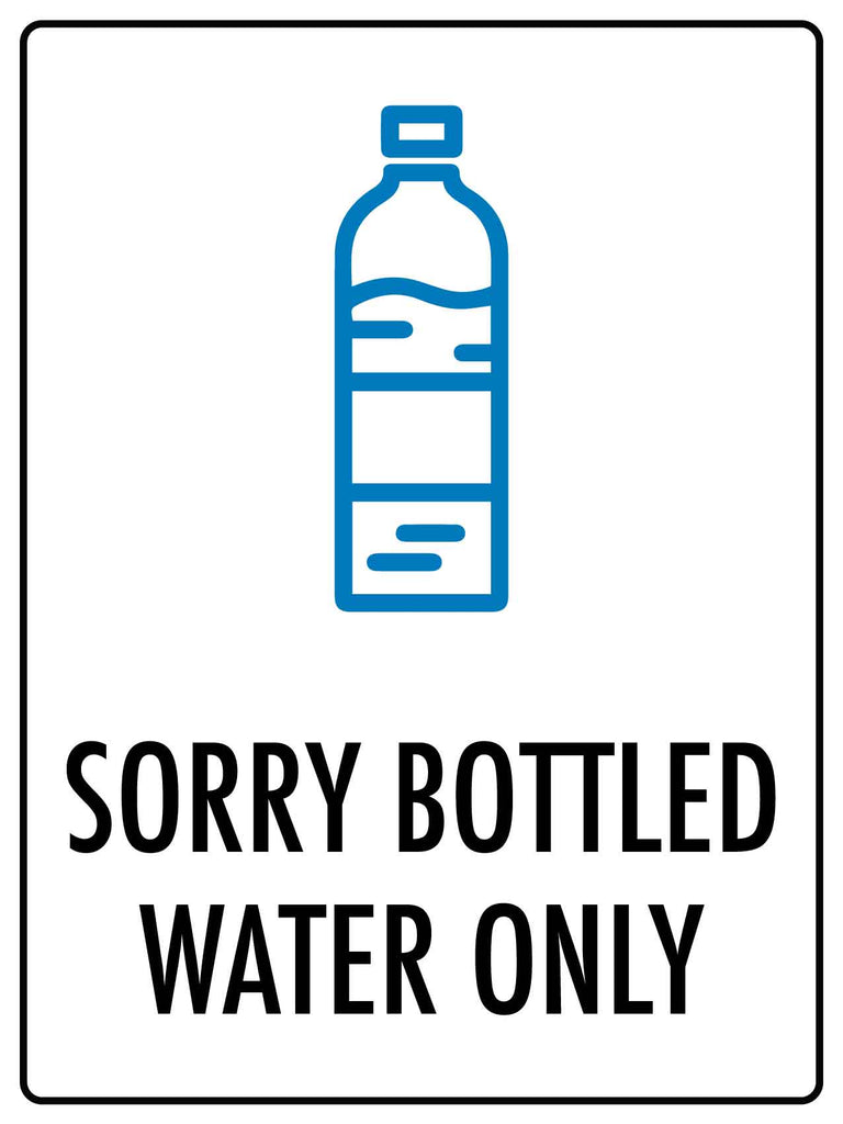 Sorry Bottled Water Only Sign