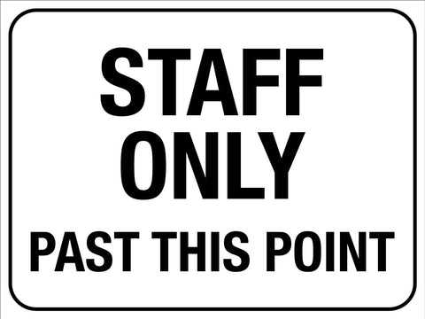 Staff Only Past This Point Sign