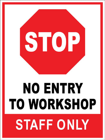 Stop No Entry To Workshop Staff Only Sign
