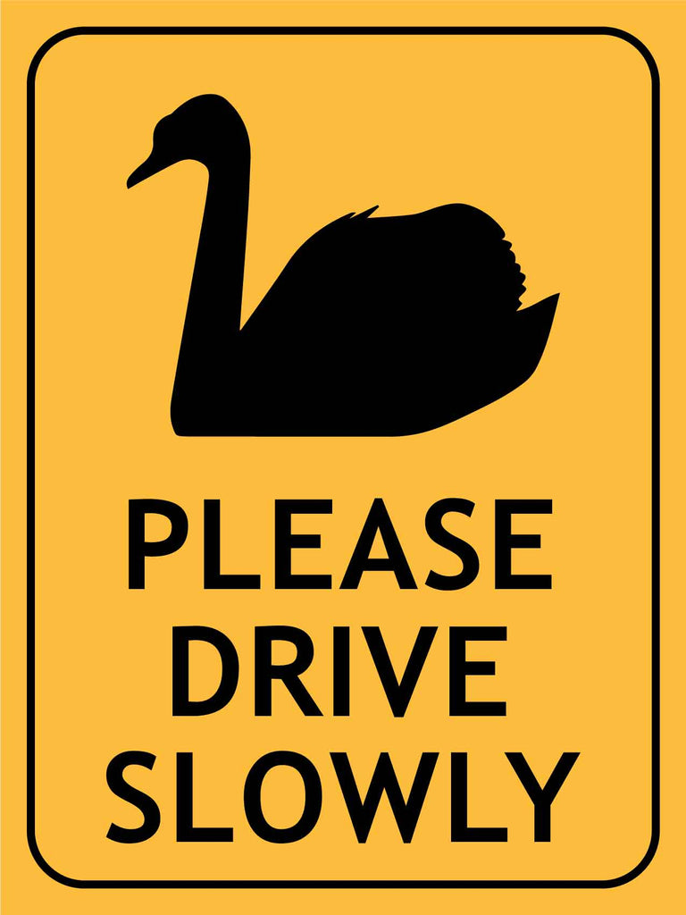 Swans Please Drive Slowly Sign