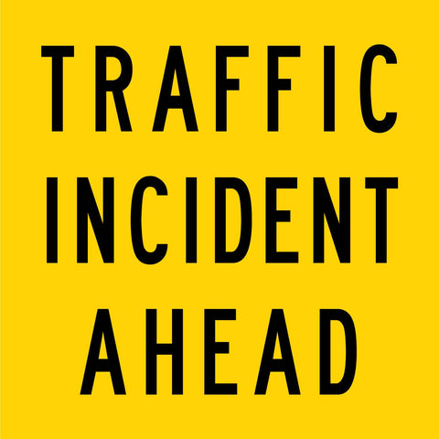 Traffic Incident Ahead Multi Message Reflective Traffic Sign