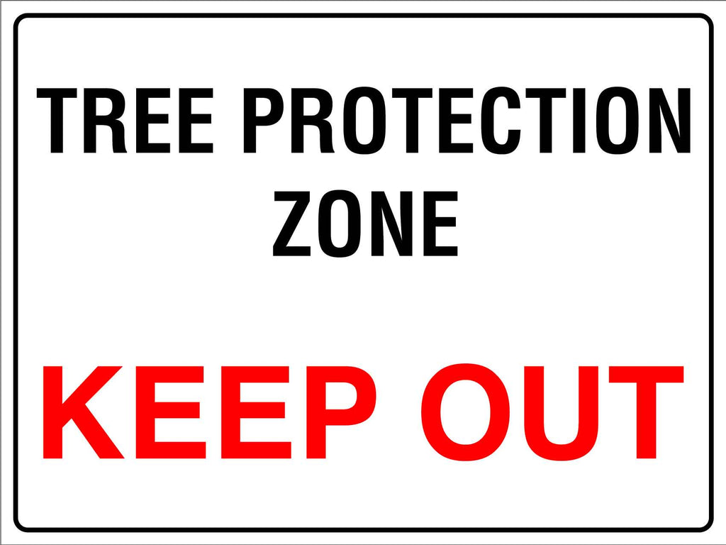 Tree Protection Zone Keep Out Sign