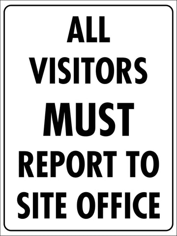 All Visitors Site Office Sign