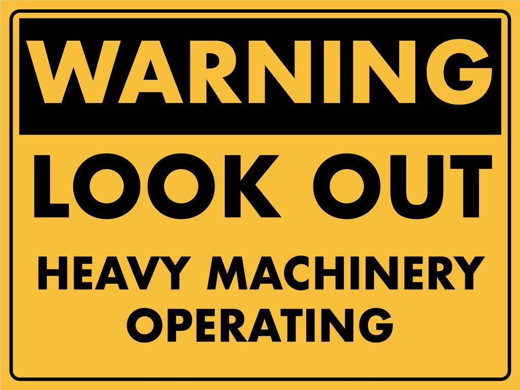 Warning Look Out Heavy Machinery Operating Sign