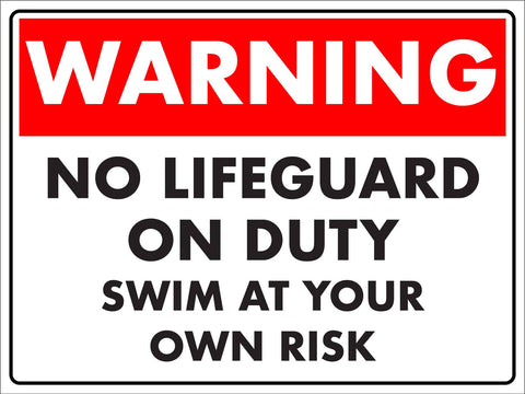 Warning No Lifeguard on Duty Swim at Own Risk Sign