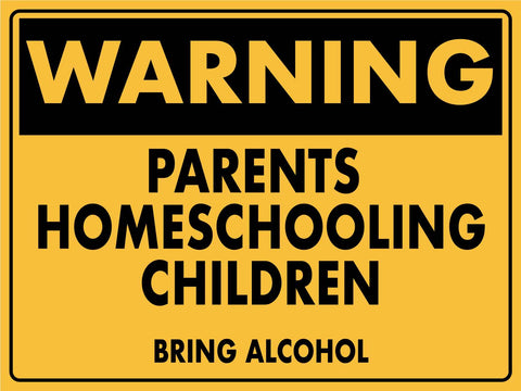 Warning Parents Homeschooling Sign