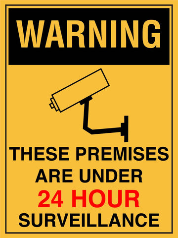 Warning These Premises Are Under 24 Hour Surveillance Sign