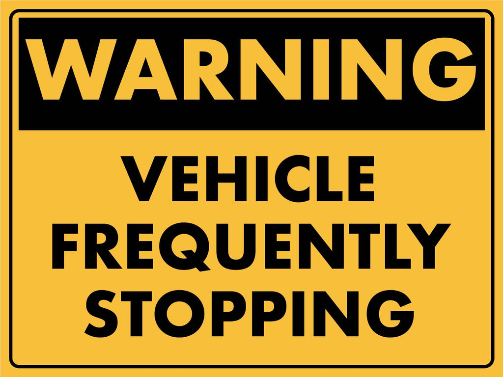 Warning Vehicle Frequently Stopping Sign