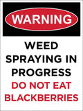 Warning Weed Spraying in Progress Do Not Eat Blackberries Sign
