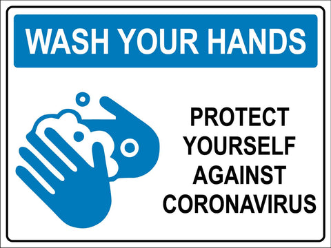 Wash Your Hands Protect Yourself Against Coronavirus Sign
