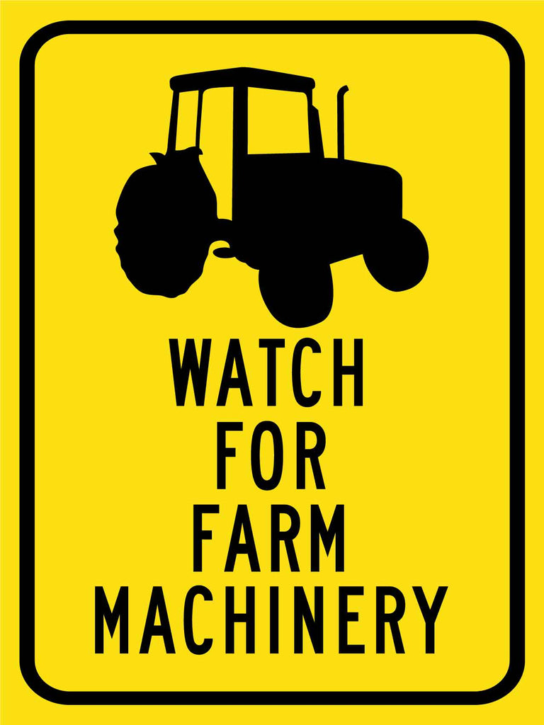 Watch For Farm Machinery Sign