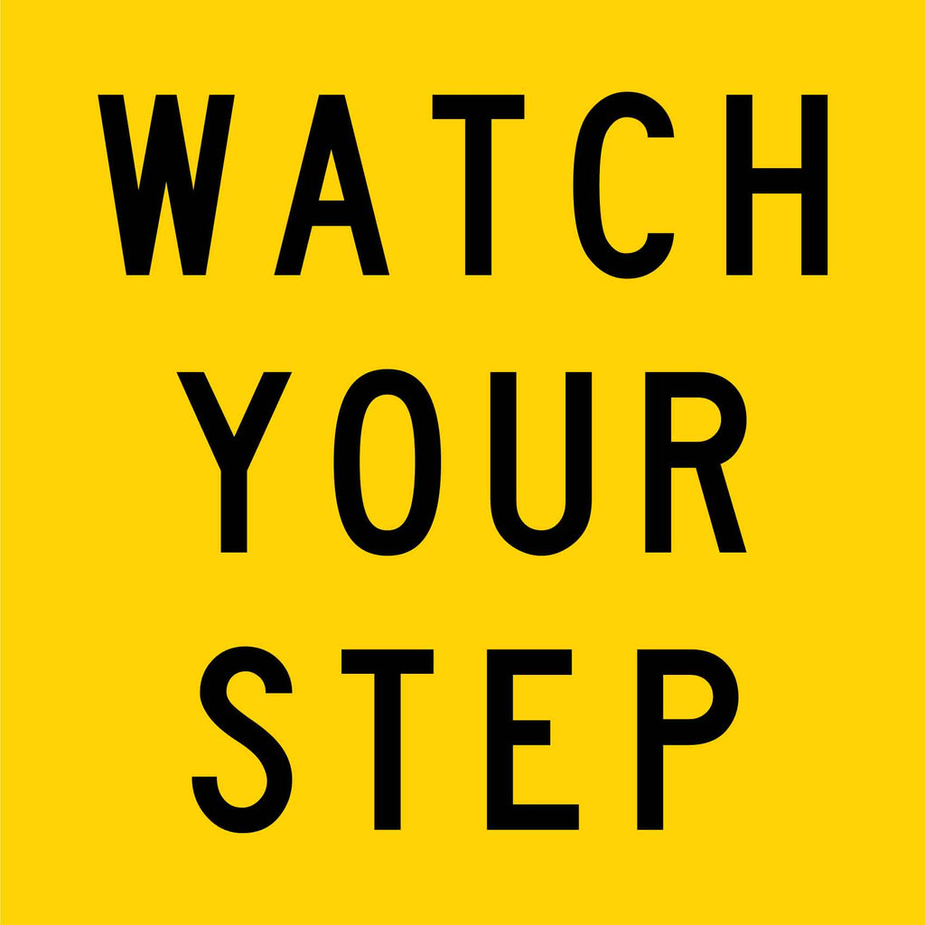 Watch Your Step Multi Message Reflective Traffic Sign