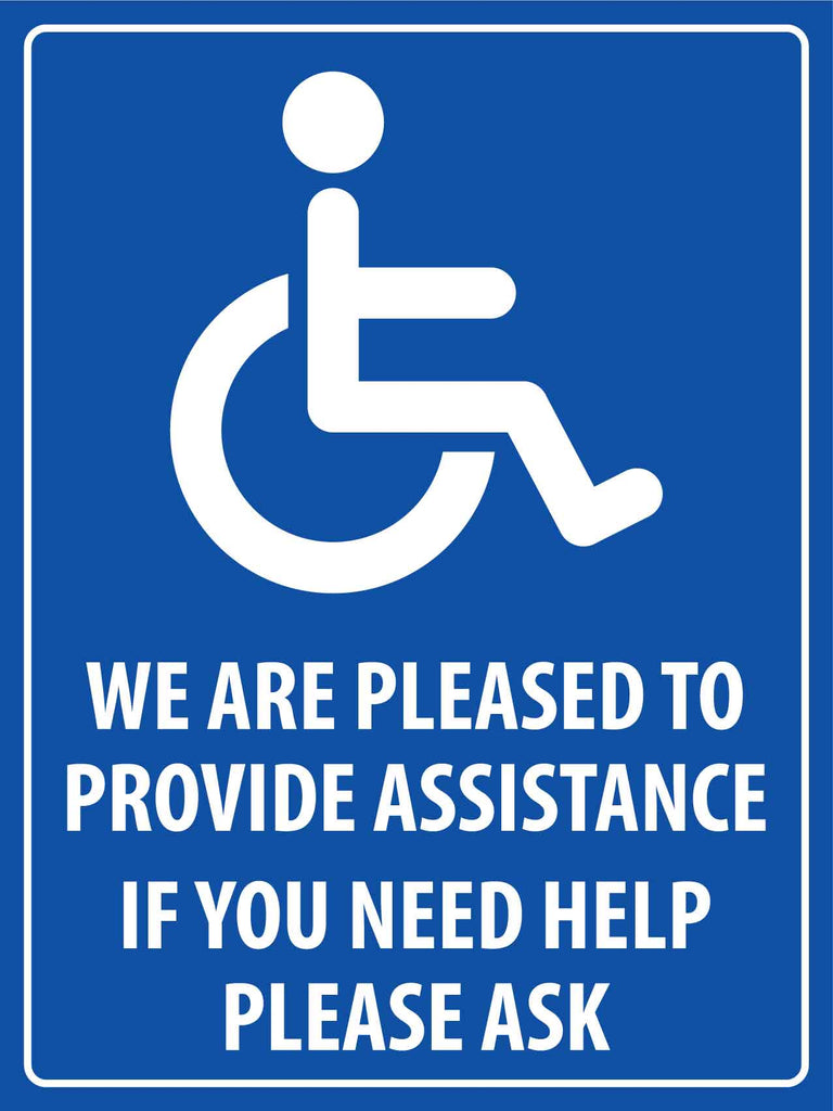 We Are Pleased to Provide Assistance Disabled Sign