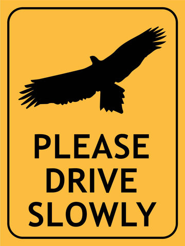 Wedge Tail Eagle Please Drive Slowly Sign